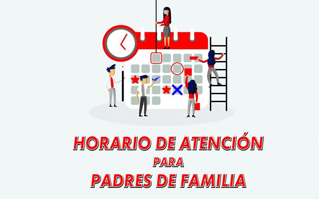 HORARIO DE ATENCIÓN A PADRES DE FAMILIA